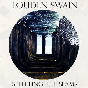 Louden Swain Splitting The Seams